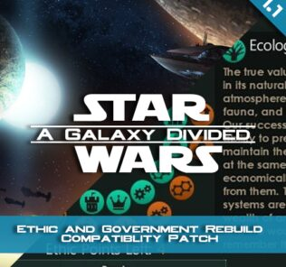 Star Wars: A Galaxy Divided | Ethics & Government Rebuild Compatibility Patch Mod for Stellaris